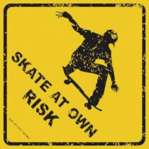 PLAQUE SKATE AT OWN RISK